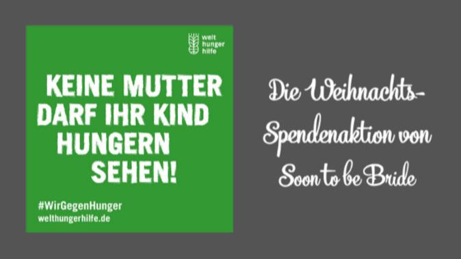 Weihnachts-Spendenaktion von Soon to be Bride - #WirGegenHunger